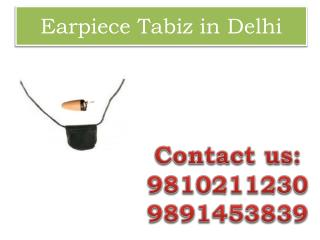 Earpiece Tabiz in Delhi,9810211230