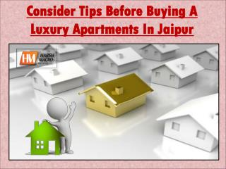 Consider Tips Before Buying A Luxury Apartments In Jaipur