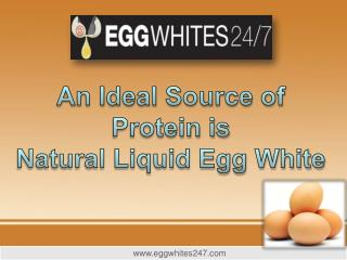 An Ideal Source of Protein is Natural Liquid Egg White