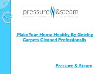 Make Your Home Healthy By Getting Carpets Cleaned Professionally