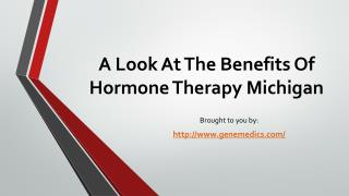 A Look At The Benefits Of Hormone Therapy Michigan