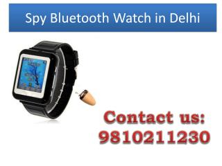 Spy Bluetooth Watch in Delhi,9810211230