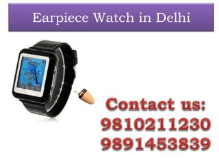 Earpiece Watch in Delhi,9810211230