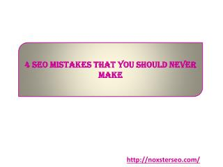 4 SEO Mistakes That You Should Never Make
