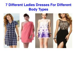 7 Different Ladies Dresses For Different Body Types