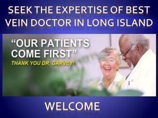Seek the expertise of Best Vein Doctor in Long Island