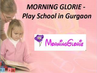 Morning Glorie – Play School in Gurgaon