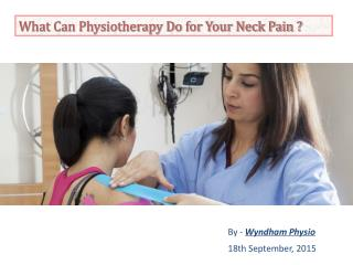 What Can Physiotherapy Do for Your Nack Pain?