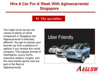 Hire a car for a week with Aglowcarrental Singapor