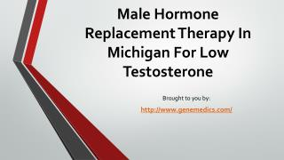 Male Hormone Replacement Therapy In Michigan For Low Testosterone