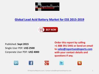 Global Lead Acid Battery Market for ESS 2015-2019