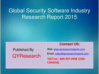 Global Security Software Market 2015 Industry Development, Research, Analysis, Forecasts, Growth, Insights, Overview and