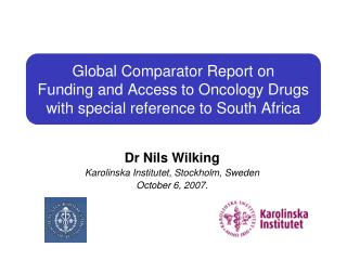 Global Comparator Report on  Funding and Access to Oncology Drugs with special reference to South Africa