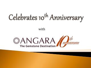 Celebrates 10th anniversary with Angara