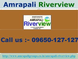 Amrapali Riverview @ 09650127127