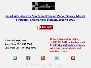 Smart Wearables for Sports and Fitness: Market Shares, Market Strategies, and Market Forecasts, 2015 to 2021