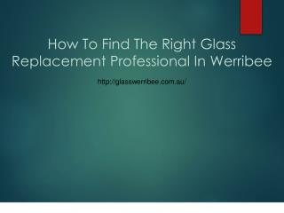 How To Find The Right Glass Replacement Professional In Werribee