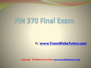UOP FIN 370 Final Exam Free Answers