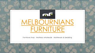Melbournians Furniture ppt