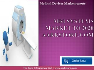 MRI Systems Market to 2020 – Aarkstore.com