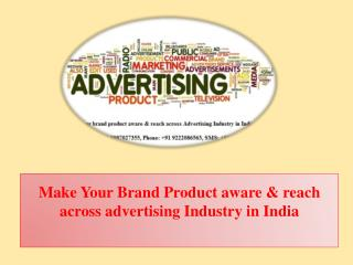 Make Your Brand Product aware & reach across advertising Industry in India
