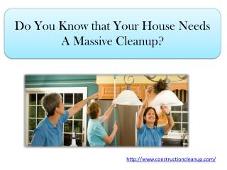 Do You Know that Your House Needs A Massive Cleanup?