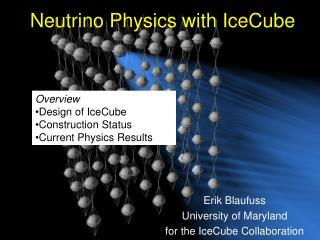 Neutrino Physics with IceCube