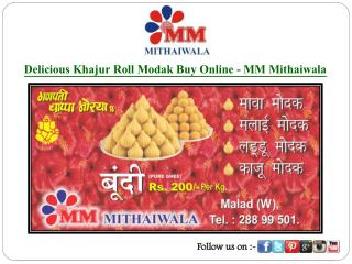 Delicious Khajur Roll Modak Buy Online - MM Mithaiwala