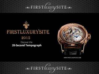 Firstluxurysite discover the 20 second tempragraph