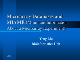 Microarray Databases and MIAME Minimum Information About a Microarray Experiment