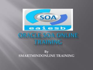 Oracle SOA Online Training in Canada, USA.