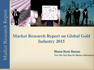 Market Research Report on Global Gold Industry 2015