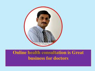 Online health consultation is Great business for doctors