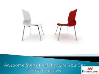 Awesome Steps to Make Sure You Get a First Interview