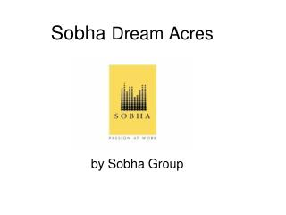 Phenomenal Prelaunch Project : Sobha Dream Acres