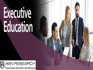 India Executive Education Market Outlook to 2020 � Preferences for Skill Based MDPs and Virtual Education to Drive Futur