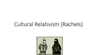 Exploring Ethics (Cahn): Rachels--Cultural Relativism