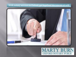 With notary services in Oxford, get legalised documents at will