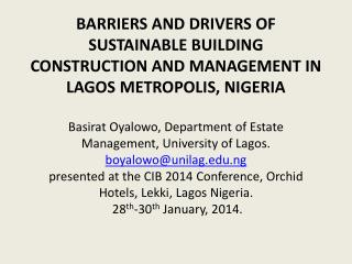 BARRIERS AND DRIVERS OF SUSTAINABLE BUILDING CONSTRUCTION AND MANAGEMENT IN LAGOS METROPOLIS, NIGERIA