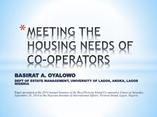 MEETING THE HOUSING NEEDS OF CO-OPERATORS