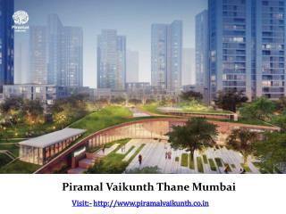 Piramal Vaikunth New Launch Balkum Thane Mumbai