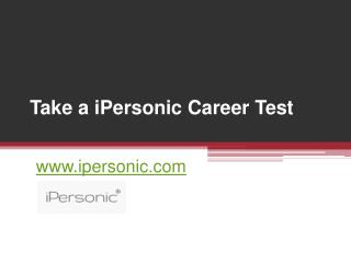 Take a iPersonic Career Test - www.ipersonic.com