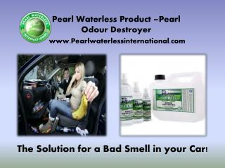 The Pearl Waterless Product –Pearl Odour Destroyer