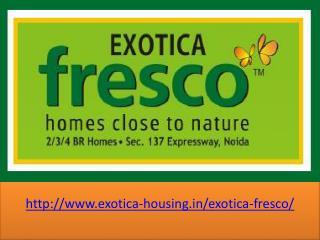 Exotica Fresco Noida Expressway Apartments @ 09650127127