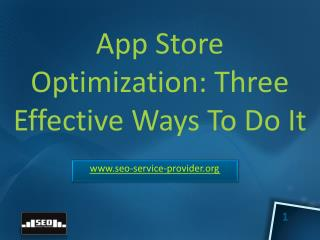 App Store Optimization - 3 Effective Ways to Do It