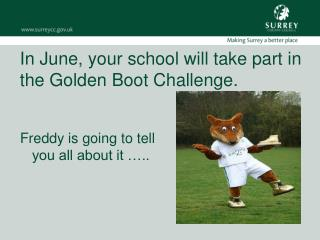 In June, your school will take part in the Golden Boot Challenge.
