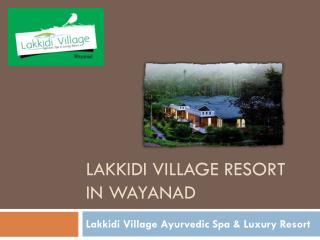 Lakkidi Village Resort in Wayanad
