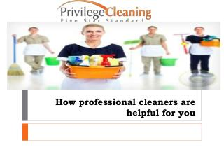 How professional cleaners are helpful for you