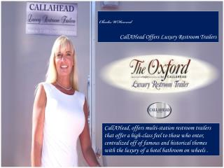 Charles W Howard - CallAHead Offers Luxury Restroom Trailers