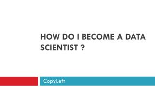How to Become a Data Scientist..??
